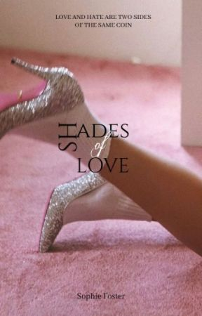 SHADES OF LOVE ✔ by theunmappedstar
