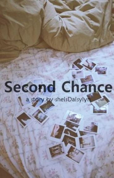 Second Chance. [One-shot] by sheisDaisylyn