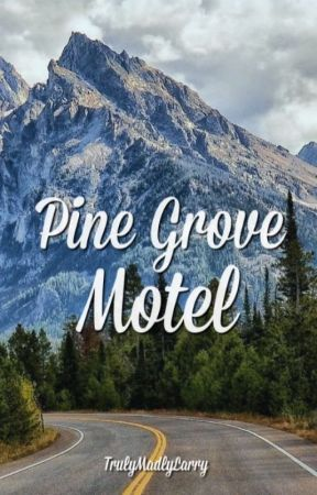 Pine Grove Motel ➳ Larry by TrulyMadlyLarry