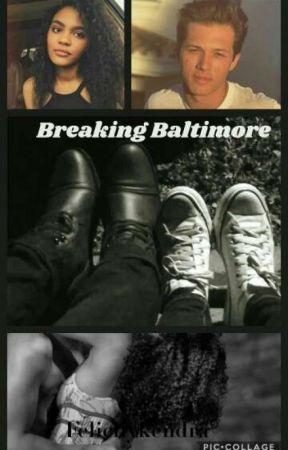 Breaking Baltimore  by FelicityKendra