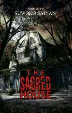 The Sacred House [END] (Proses Penerbitan) by Suwoko01