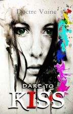 Dare to Kiss by vainesyne