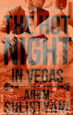 The Hot Night in Vegas (THNS #2) by aurumsulistyani