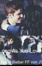 As Long As You Love Me (Justin Bieber FF) by janasimona