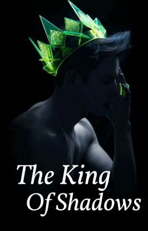 The King Of Shadows by Imperfect_Queenn