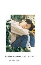Broken Dreams Club   NCT 127 AF [CLOSED] by no_jams_club