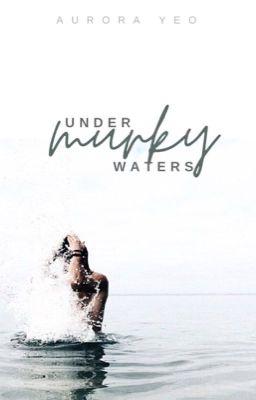 Under Murky Waters
