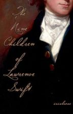 The Nine Children of Lawrence Swift by irishrose