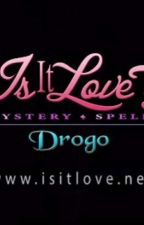 Is It Love? Drogo. Full Story by Ciniminamen