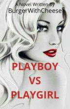 Playboy vs Playgirl (Tamat) by _BurgerWithCheese_
