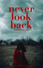 Never Look Back by jayyreads