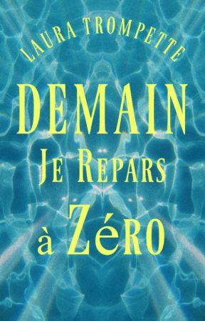 Demain Je Repars à Zéro -  #DJRAZ by LauraTrompette