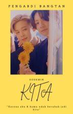 K.I.T.A {Series 1} | KookMin by Pengabdi_Bangtan