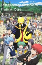 Assassination Classroom: Truth or Dare? On hold for the moment by SapphhireStone_0130