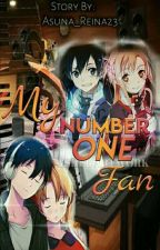 My Number One Fan  by Asuna_Reina23