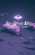 [Triple J | Shortfic] The sweet life by Younglee1806