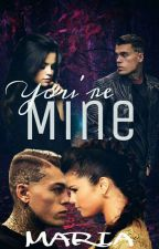 You're Mine✔ (Editing) by maria_bree15