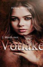 Votlake - TOME 2: Mords-moi. by helene02110