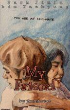BTS♡My Friend♡ by jiminimene