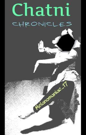 Chatni Chronicles by Melanomaniac_17