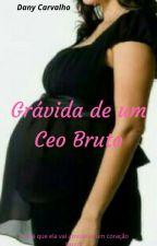 Gravida de um CEO Bruto  by Isadany