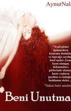 BENİ UNUTMA  by aynurnala
