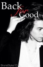 Back for good ||HS {sequel to AITS} by BrunaStyles1D