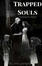 Trapped souls (Dramione Story)  by _mrs_granger_