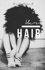 Her Hair | AMBW | by essiegyal