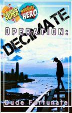 Operation: Decimate by DudeFortunate