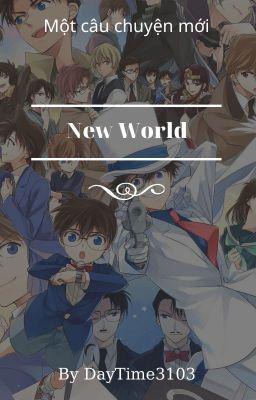 Đọc truyện [ Detective Conan ] New World