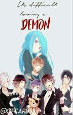 It's difficult loving a demon | Diabolik lovers by -Harmonies