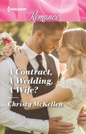 A Contract, A Wedding, A Wife? EXCERPT ONLY by ChristyMcKellen