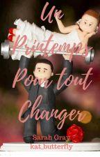 Un printemps pour tout changer (Concours Romance FR) by kat_butterfly