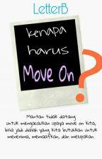Kenapa Harus Move On? by beestinson