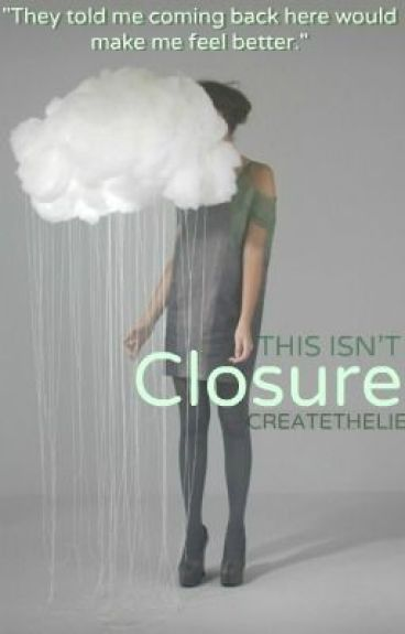 This Isn't Closure by xDontPanicx