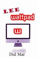 LEE WATTPAD by Dulcesith0