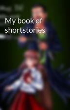 My book of shortstories by AllyKat20001