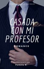 Casada con mi Profesor by user89731484