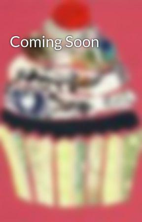 Coming Soon by Wackyweirdochic