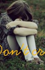 Don't cry by suspecious10
