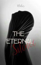 The Eternal Silence by itsMahiMalik