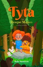 Tyta no Bosque Mágico e outros contos  by ItaloAnatercioS
