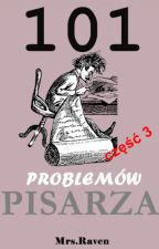 101 problemów pisarza - CZĘŚĆ 3 by KarolinaJaboska0