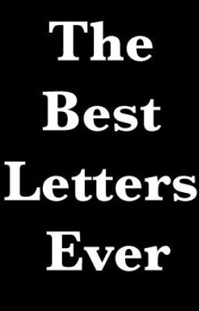 The Best Letters Ever by fullofinsanity