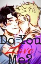 (Jercy) Do You Love Me? by Dwarf51