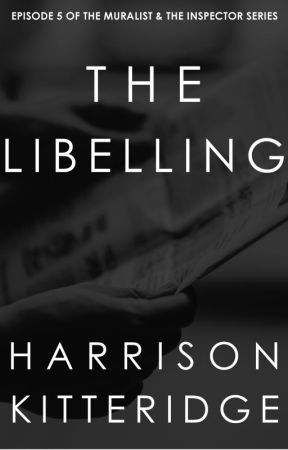 The Libelling (The Muralist & the Inspector Episode 4) by harrikitteridge