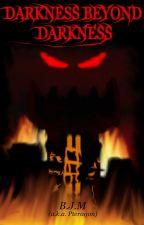 Darkness Beyond Darkness by Pteragon