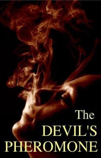 The Devil's Pheromone