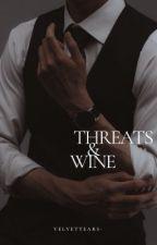 threats & wine by velvettears-